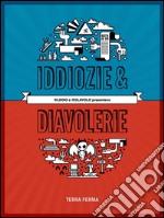 Iddiozie & diavolerie. E-book. Formato PDF ebook
