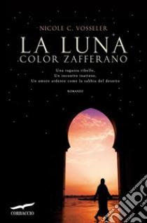 La luna color zafferano. E-book. Formato PDF ebook di Nicole C. Vosseler
