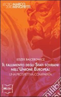 Il fallimento degli stati sovrani nell'Unione Europea-Sovereign bankruptcy in the European Union. E-book. Formato EPUB ebook di Leszek Balcerowicz