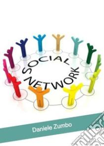 I social network. E-book. Formato EPUB ebook di Daniele Zumbo