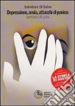 Depressione, ansia e attacchi di panico: percorsi di cura. E-book. Formato EPUB ebook
