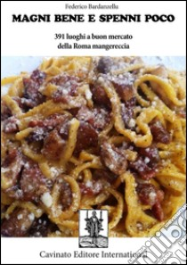 «Magni bene e spenni poco». E-book. Formato EPUB ebook di Federico Bardanzellu