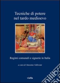 Tecniche di potere nel tardo Medioevo. Stati comunali e signorie in Italia. E-book. Formato PDF ebook di Vallerani M. (cur.)