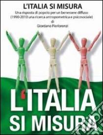 L' Italia si misura. 1990 - 2010 una ricerca antropometrica e psicosociale. E-book. Formato EPUB ebook di Giordano Pierlorenzi