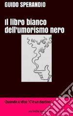 Il libro bianco dell'umorismo nero. E-book. Formato Mobipocket ebook