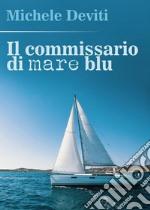 Il commissario di Mare Blu. E-book. Formato PDF ebook