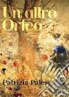 Un altro Orfeo. E-book. Formato PDF ebook