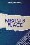 Merlo's place. E-book. Formato EPUB ebook