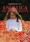 Angelica tra sogno e realtà. E-book. Formato EPUB ebook