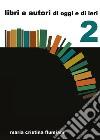 Libri e autori di oggi e di ieri - 2. E-book. Formato EPUB ebook