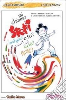 Mi chiamo Stefi e tu? Mostra itinerante di fumetti multilingue e laboratorio didattico. E-book. Formato EPUB ebook di Grazia Nidasio