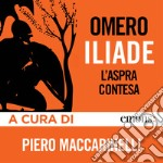 Iliade. L'aspra contesa. Audiolibro. Download MP3 ebook