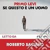 Se questo è un uomo letto da Roberto Saviano. Audiolibro. Download MP3 ebook