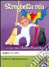 Streghetta mia letto da Bianca Pitzorno. Ediz. integrale. Audiolibro. Download MP3 ebook