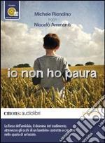 Io non ho paura letto da Michele Riondino. Ediz. integrale. Audiolibro. Download MP3 ebook