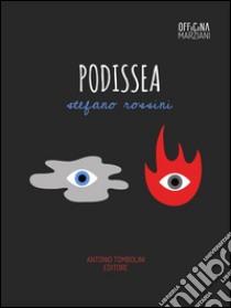 Podissea. E-book. Formato EPUB ebook di Stefano Rossini
