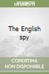 The English spy libro