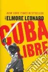 Cuba Libre libro di Leonard Elmore