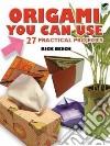 Origami You Can Use libro di Beech Rick