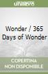 Wonder / 365 Days of Wonder libro di Palacio R. J.