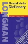 Longman Phrasal Verbs Dictionary libro