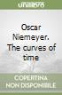 Oscar Niemeyer. The curves of time