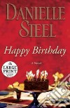 Happy Birthday libro di Steel Danielle