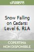 Snow Falling on Cedars: Level 6, RLA libro di David Guterson