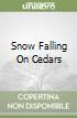 Snow Falling On Cedars libro di David Guterson