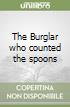The Burglar who counted the spoons libro