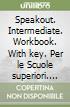 Speakout. Intermediate Workbook with key.