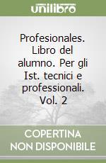 Profesionales. Libro del alumno. Per gli Ist. tecnici e professionali libro