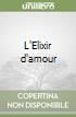 L'Elixir d'amour libro