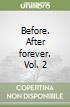 Before. After forever. Vol. 2 libro
