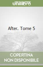 After. Tome 5