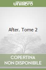 After. Tome 2 libro di Todd Anna