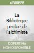 La Biblioteque perdue de l'alchimiste libro