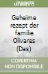 Geheime rezept der familie Olivares (Das) libro