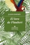 Loro de Flaubert (El) libro