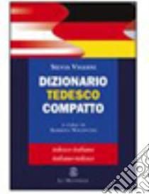 Dizionario tedesco compatto. Tedesco-italiano, italiano-tedesco libro di Vigiani Silvia; Nocentini A. (cur.)