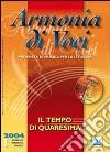 Armonia di voci (2004). Con CD Audio. Vol. 1: Il tempo di Quaresima libro