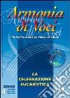Armonia di voci (2005). Con CD Audio. Vol. 4: La celebrazione eucaristica libro