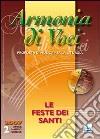 Armonia di voci (2007). Con CD Audio. Vol. 2: Le feste dei santi libro