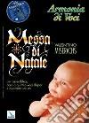 Armonia di voci (2007). Con CD Audio. Vol. 4: Messa di Natale libro