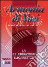 Armonia di voci (2008). Con CD Audio. Vol. 4: La celebrazione eucaristica libro