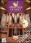 Armonia di voci (2011). Con CD Audio. Vol. 4: La celebrazione eucaristica libro