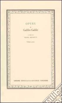 Opere. Vol. 1 libro di Galilei Galileo; Brunetti F. (cur.)