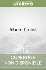 Album Proust libro di Proust Marcel; De Maria L. (cur.)