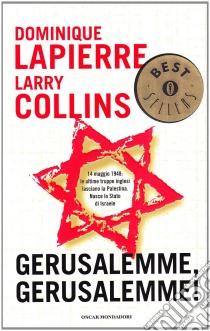 Gerusalemme! Gerusalemme! libro di Lapierre Dominique; Collins Larry