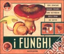 I funghi libro di Pace Enzo